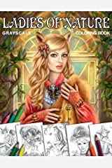 Coloring book Ladies of Nature. Grayscale: Coloring Book for Adults ペーパーバック