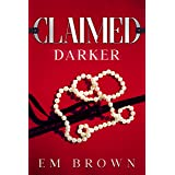 CLAIMED DARKER: A Dark Mafia Romance Trilogy (Claimed Trilogy Book 3)