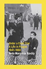 Under A Cruel Star: A Life in Prague 1941-1968 Kindle Edition