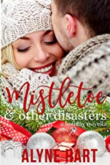 Mistletoe and Other Disasters: a holiday novella Paperback