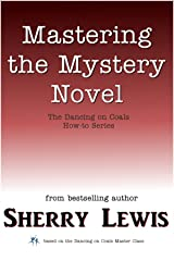 Mastering the Mystery Novel (The Dancing on Coals How-To Series Book 10) Kindle Edition
