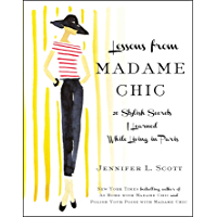 Lessons from Madame Chic: 20 Stylish Secrets I Learned While…