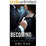 Becoming His: A Mafia Romance Novel (A King Family Series Book 1)