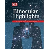 Binocular Highlights: 99 Celestial Sights for Binocular Users (English Edition)