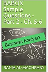 BABOK Sample Questions - Part 2: Ch. 5-6 (English Edition) Kindle版