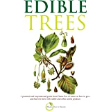 Edible Trees: A practical and inspirational guide from Plants For A Future on how to grow and harvest trees with edible and o