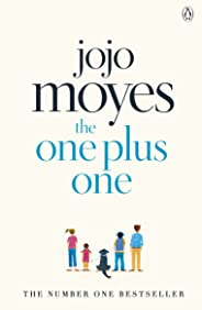The One Plus One: Discover the author of Me Before You, the love story that captured a million hearts (Penguin Picks Book 14)