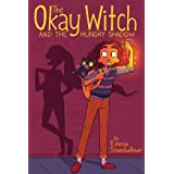 The Okay Witch and the Hungry Shadow