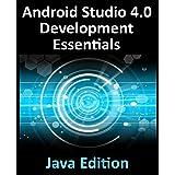 Android Studio 4.0 Development Essentials - Java Edition: Developing Android Apps Using Android Studio 4.0, Java and Android