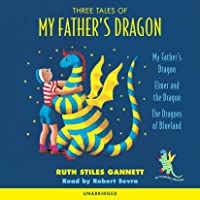 Three Tales of My Father's Dragon: My Father's Dragon; Elmer…