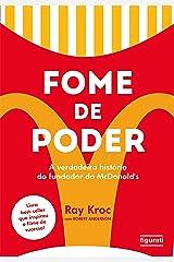 Fome de poder: A verdadeira história do fundador do McDonald's (Portuguese Edition) Kindle版