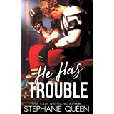 He Has Trouble: A Bad Boy Second Chance Romance (Boston Brawlers Hockey Romance)