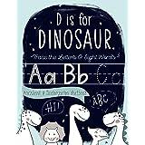 D is for Dinosaur: Trace the Letters & Sight Words Preschool & Kindergarten Workbook: Handwriting & Alphabet Practice Workboo