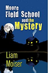 Moore Field School and the Mystery Kindle Edition