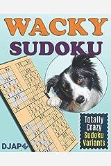 Wacky Sudoku: Totally Crazy Sudoku Variants ペーパーバック
