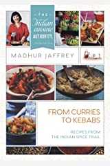 From Curries to Kebabs: Recipes from the Indian Spice Trail (Latest Edition) Kindle Edition