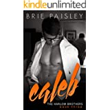 Caleb (The Harlow Brothers Book 3)