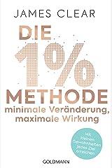 Die 1%-Methode – Minimale Veränderung, maximale Wirkung: Mit kleinen Gewohnheiten jedes Ziel erreichen - Mit Micro Habits zum Erfolg (German Edition) Kindle Edition