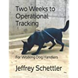Two Weeks to Operational Tracking: For Working Dog Handlers