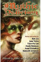 Mythic Delirium: an international anthology of prose and verse Kindle Edition