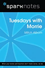 Tuesdays with Morrie (SparkNotes Literature Guide) (SparkNotes Literature Guide Series) Kindle Edition