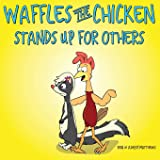 Waffles the Chicken Stands Up For Others: 3