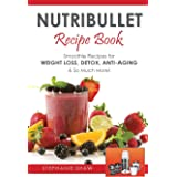 Nutribullet Recipe Book: Smoothie Recipes for Weight-Loss, Detox, Anti-Aging & So Much More! (1)