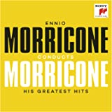 Ennio Morricone Conducts Morricone His Greatest Hits
