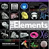 Elements: Elements Bk 1: A Visual Exploration of Every Known Atom in the Universe