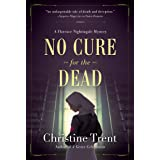No Cure for the Dead (A Florence Nightingale Mystery Book 1)