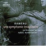 Rameau Une Symphonie Imaginaire