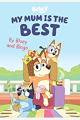 Bluey: My Mum is the Best: By Bluey and Bingo Kindle Edition