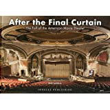 After the Final Curtain: The Fall of the American Movie Thea…