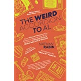 """The Weird Accordion to Al: Every """"Weird Al"""" Yankovic Album Obsessively Analyzed by the Co-Author of Weird Al: The Book (Natha"""