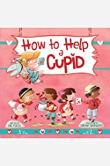 How to Help a Cupid (Magical Creatures and Crafts Book 6) Kindle Edition