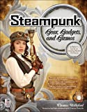 Steampunk Gear, Gadgets, and Gizmos: A Maker's Guide to Crea…