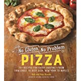 No Gluten, No Problem Pizza: 75+ Recipes for Every Craving―from Thin Crust to Deep Dish, New York to Naples