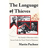 The Language of Thieves – My Family`s Obsession with a Secret Code the Nazis Tried to Eliminate