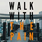 Walk with the Pain