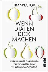 Wenn Diäten dick machen: Warum in der Darmflora der Schlüssel zum Wunschgewicht liegt (German Edition) Kindle Edition