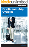 First Business Trip Overseas: Pocket Readers (Pocket Readers - Business Book 7) (English Edition)