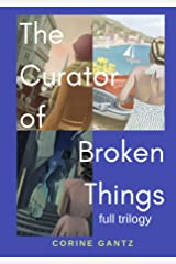 The Curator of Broken Things Trilogy: Full Trilogy Kindle Edition