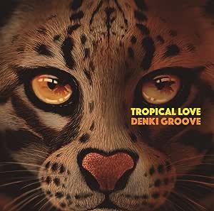TROPICAL LOVE(完全生産限定盤)