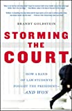 Storming the Court: How a Band of Law Students Fought the President--and Won