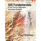 GIS Fundamentals: A First Text on Geographic Information Systems, Sixth Edition