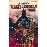 Hunger on the Chisholm Trail (Splatter Western Book 2)