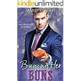 Buying Her Buns: A Single Mom and Billionaire Auction Romance (Billionaire Auctions in Bloom Book 4)