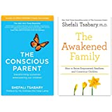 Shefali Tsabary 2 Books Collection Set (The Conscious Parent: Transforming Ourselves, Empowering Our Children & The Awakened