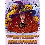 The Witches of Halloween: a Grayscale Halloween Coloring Book for Adults and Teens I Different Styles of Art Make for a Varie