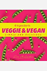 4 Ingredients Veggie and Vegan Kindle Edition